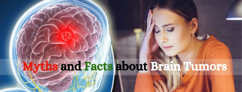 Myths and Facts about Brain Tumor | Brain Tumor Treatment in Bangalore